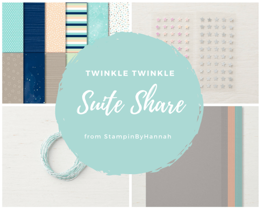 Twinkle Twinkle Suite Share from StampinByHannah Featuring Stampin' Up! Stamps and Designer Series Paper