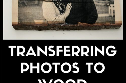 How To: Transfer Photos to Wood Full Tutorial