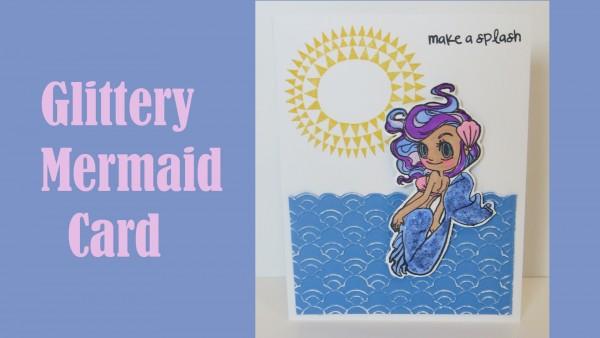 Project: Glittery Mermaid Card
