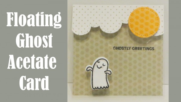 Project: Floating Ghost Acetate Card