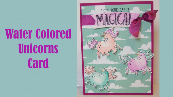Project: Water Colored Unicorns Card