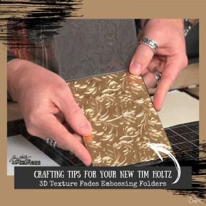 Tips: New 3D Texture Fades Embossing Folders