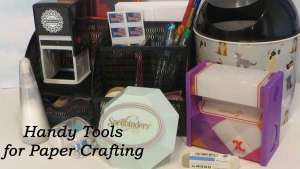 My Favorite Paper Crafting Tools and Products