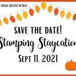 Fall 2021 Stamping Staycation