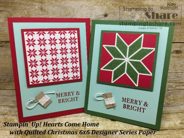 Stampin' Up! Hearts Come Home with Quilted Christmas Created by Kay Kalthoff with #stampingtoshare