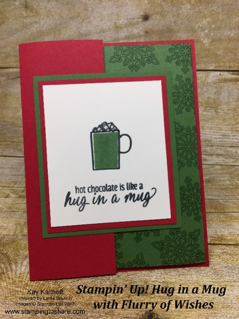 Stampin' Up! Hug in a Mug with Flurry of Wishes created by Kay Kalthoff for #stampingtoshare How To Video Included!
