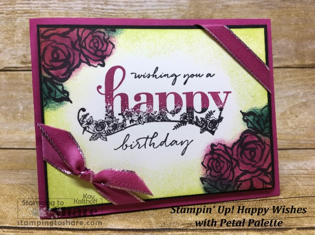 Happy Wishes with Petal Palette Birthday Card by Kay Kalthoff #stampingtoshare #fabfriday Facebook Live Video