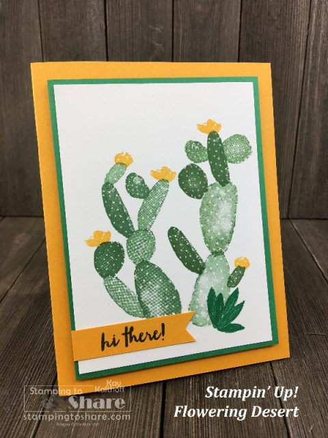 Stampin' Up! Flowering Desert by Kay Kalthoff for #stampingtoshare