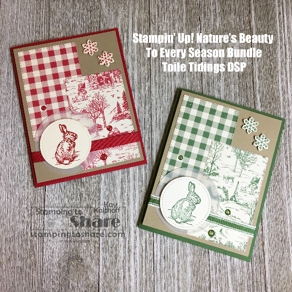 Stampin' Up! Nature's Beauty with To Every Season Bundle and Toile Tidings Designer Series Paper by Kay Kalthoff at #stampingtoshare