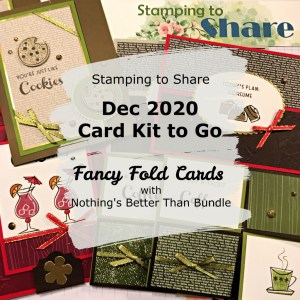 Fancy Folds with Nothing's Better Than Bundle December 2020 Card Kit to Go created by Kay Kalthoff with Stamping to Share