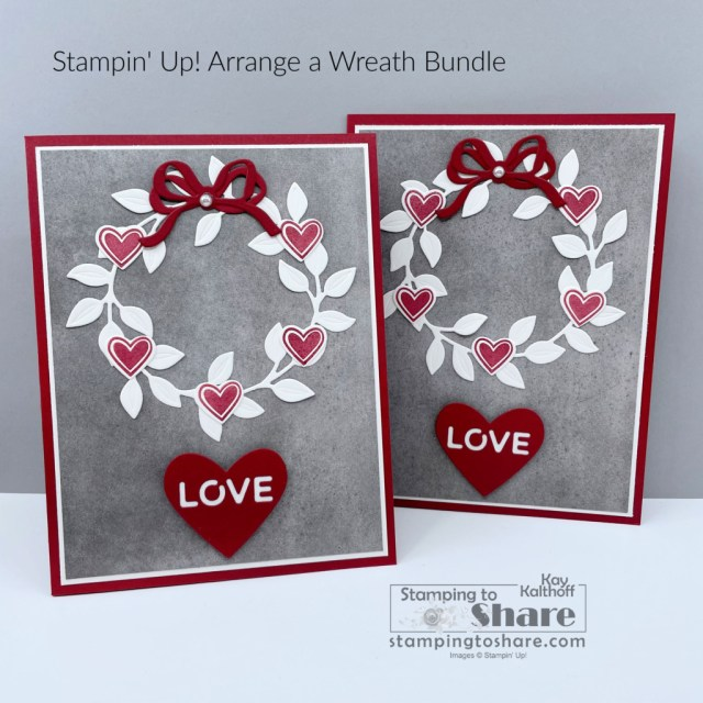 Use the Stampin' Up! Arrange a Wreath Bundle to make elegant seasonal cards. Love, Anniversary, Hearts!