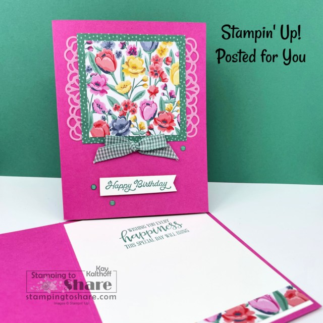 Posted for You Birthday Card with Flowers for Every Season 6x6 DSP by Kay Kalthoff with Stampin' Up! and Stamping to Share