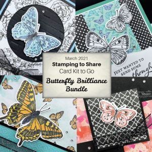 Stamping to Share Card Kit to Go for March 2021 featuring the Stampin' Up! Butterfly Brilliance Bundle