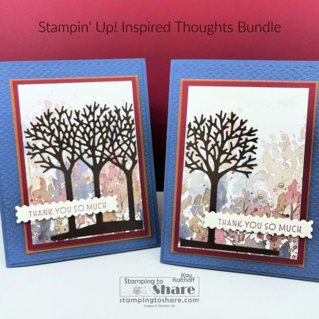 Inspired Thoughts Bundle - Create two cards with one die-cut by Kay Kalthoff with Stamping to Share