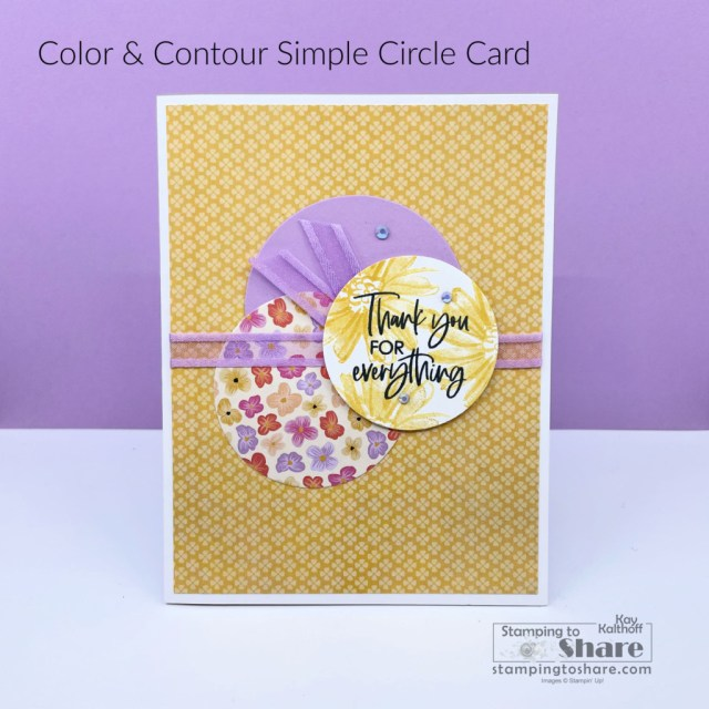 Stampin' Up! Color & Contour Simple Circle Card created by Kay Kalthoff with Stamping to Share.