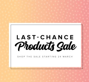 Last-Change Products Sale – Available Now!!
