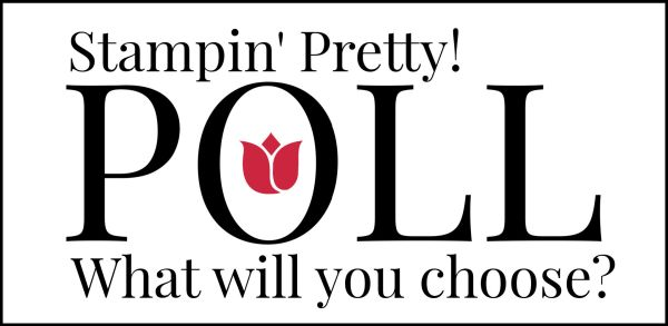 Stampin' Pretty Poll(