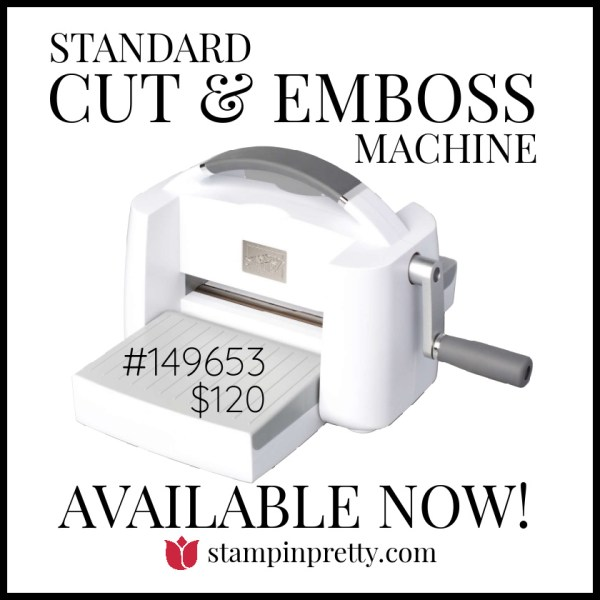 Standard Cut & Emboss Machine Available Now Purchase Online Stampin' Pretty