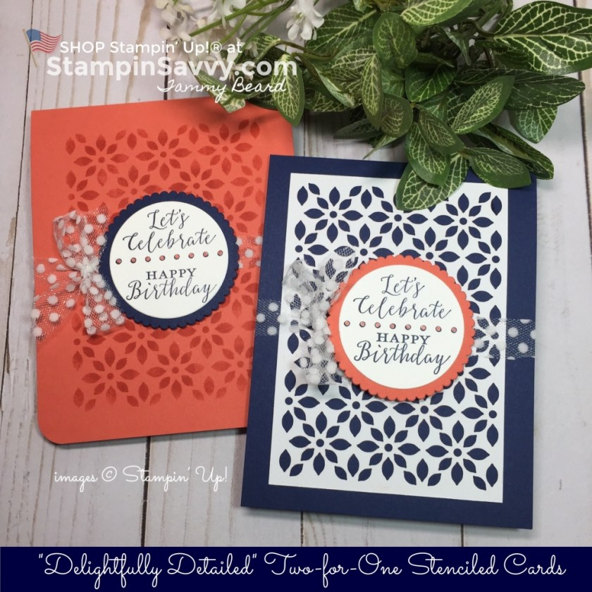 stenciled cards, delightfully detailed, stampin up, stampinup, stampin savvy, tammy beard
