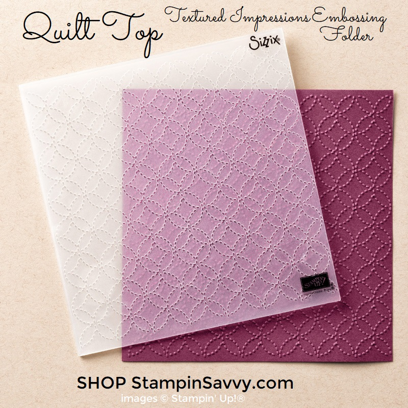 144687-quilt-top-textured-impressions-embossing-folder-stampin-up-stampin-savvy-tammy-beard