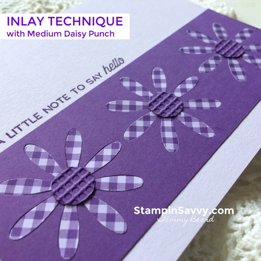 INLAY-TECHNIQUE-MEDIUM-DAISY-PUNCH-CARD-IDEAS-STAMPIN-UP-STAMPINUP-STAMPIN-SAVVY-TAMMY-BEARD