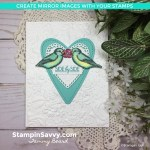 MIRROR-STAMPING-FREE-AS-A-BIRD-BE-MINE-STITCHED-DIES-COUNRY-FLORAL-BEAUTIFUL-BOUQUET-TAMMY-BEARD-STAMPIN-SAVVY-STAMPIN-UP2