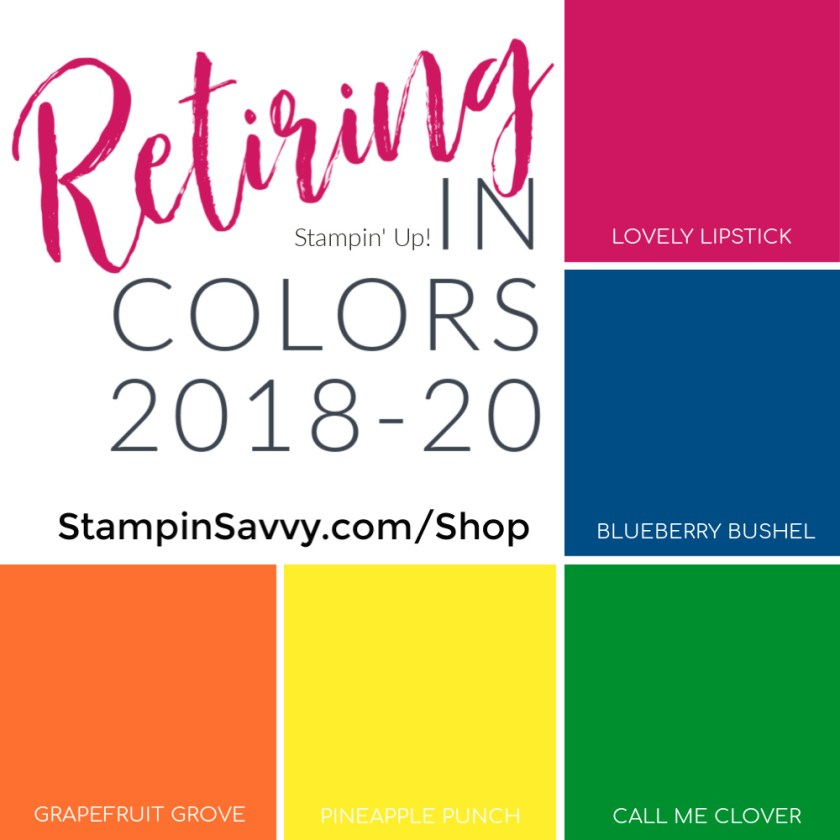 2018-2020 RETIRING IN COLORS STAMPIN UP STAMPINSAVVY.COM