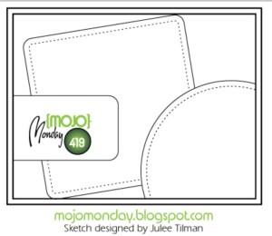 Mojo Monday 419 Sketch