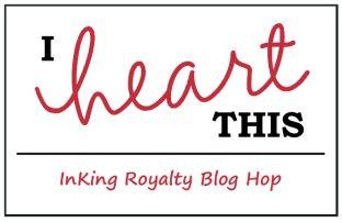 InKing Royalty February Blog Hop