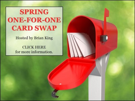 Spring One-for-One Card Swap, hosted by Brian King