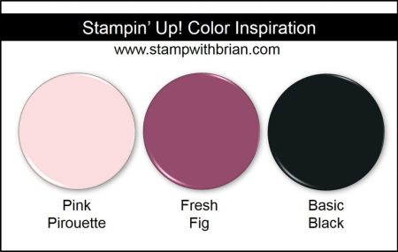 Stampin' Up! Color Inspiration: Pink Pirouette, Fresh Fig, Basic Black