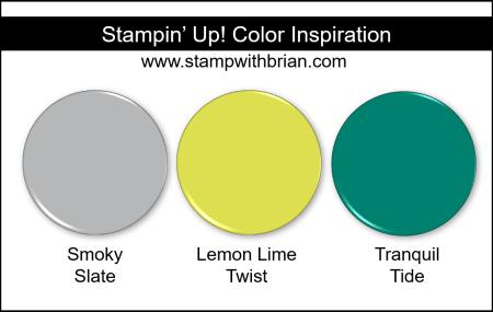 Stampin' Up! Color Inspiration - Smoky Slate, Lemon Lime Twist, Tranquil Tide