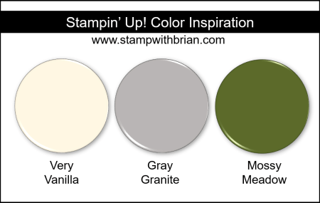 Stampin' Up! Color Inspriation - Very Vanilla, Gray Granite, Mossy Meadow
