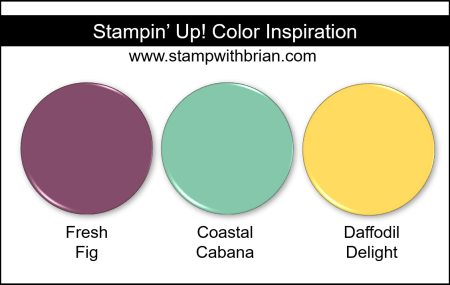 Stampin' Up! Color Inspiration - Fresh Fig, Coastal Cabana, Daffodil Delight