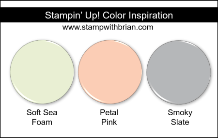 Stampin' Up! Color Inspiration - Soft Sea Foam, Petal Pink, Smoky Slate