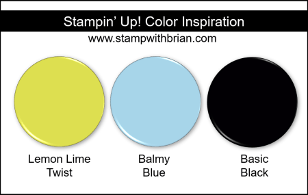 Stampin' Up! Color Inspiration - Lemon Lime Twist, Balmy Blue, Basic Black