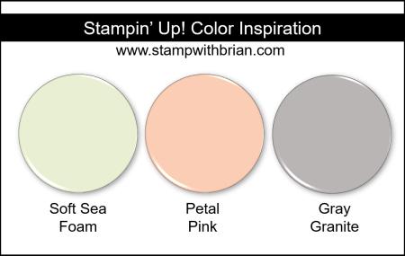 Stampin' Up! Color Inspiration - Soft Sea Foam, Petal Pink, Gray Granite