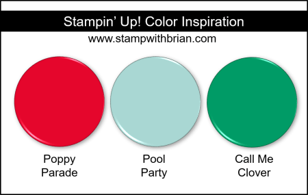 Stampin' Up! Color Inspiration - Poppy Parade, Pool Party, Call Me Clover