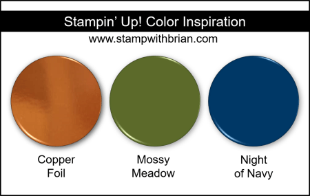 Stampin' Up! Color Inspiration - Copper Foil, Mossy Meadow, Night of Navy