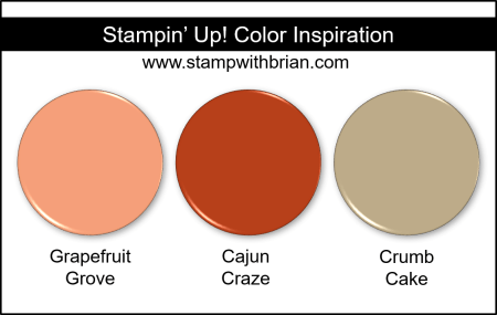 Stampin' Up! Color Inspiration - Grapefruit Grove, Cajun Craze, Crumb Cake