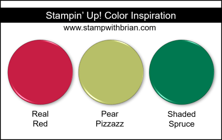 Stampin' Up! Color Inspiration - Real Red, Pear Pizzazz, Shaded Spruce
