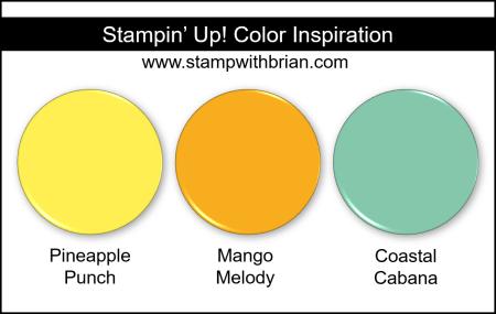 Stampin' Up! Color Inspiration - Pineapple Punch, Mango Melody, Coastal Cabana