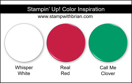 Stampin' Up! Color Inspiration - Whisper White, Real Red, Call Me Clover