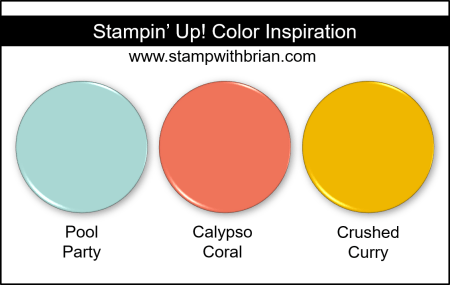 Stampin Up! Color Inspiration - Pool Party, Calypso Coral, Crushed Curry