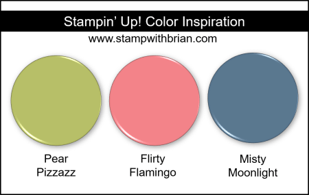 Stampin Up! Color Inspiration - Pear Pizzazz, Flirty Flamingo, Misty Moonlight