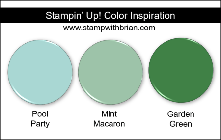 Stampin Up! Color Inspiration - Pool Party, Mint Macaron, Garden Green