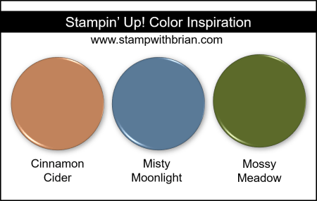 Stampin' Up! Color Inspiration - Cinnamon Cider, Misty Moonlight, Mossy Meadow
