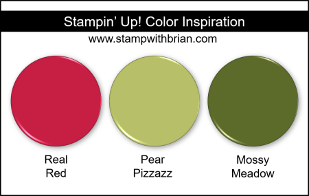 Stampin' Up! Color Inspiration - Real Red, Pear Pizzazz, Mossy Meadow