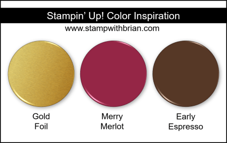 Stampin Up! Color Inspiration - Gold Foil, Merry Merlot, Early Espresso