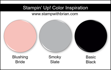 Stampin Up! Color Inspiration - Blushing Bride, Smoky Slate, Basic Black